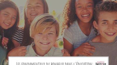 Les fondamentaux du bonheur dans l'éducation