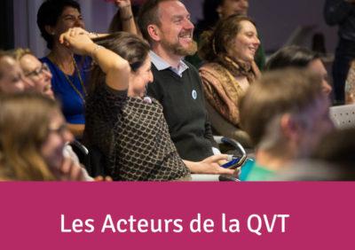 Devenez acteur de la Qualité de Vie au Travail (QVT)