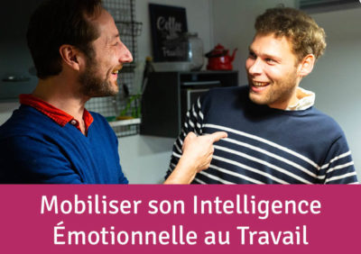 Mobiliser son intelligence émotionnelle au travail