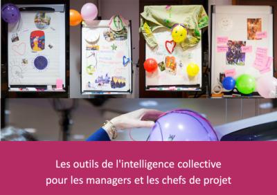 Les outils de l'intelligence collective pour les managers et les chef.fes de projet